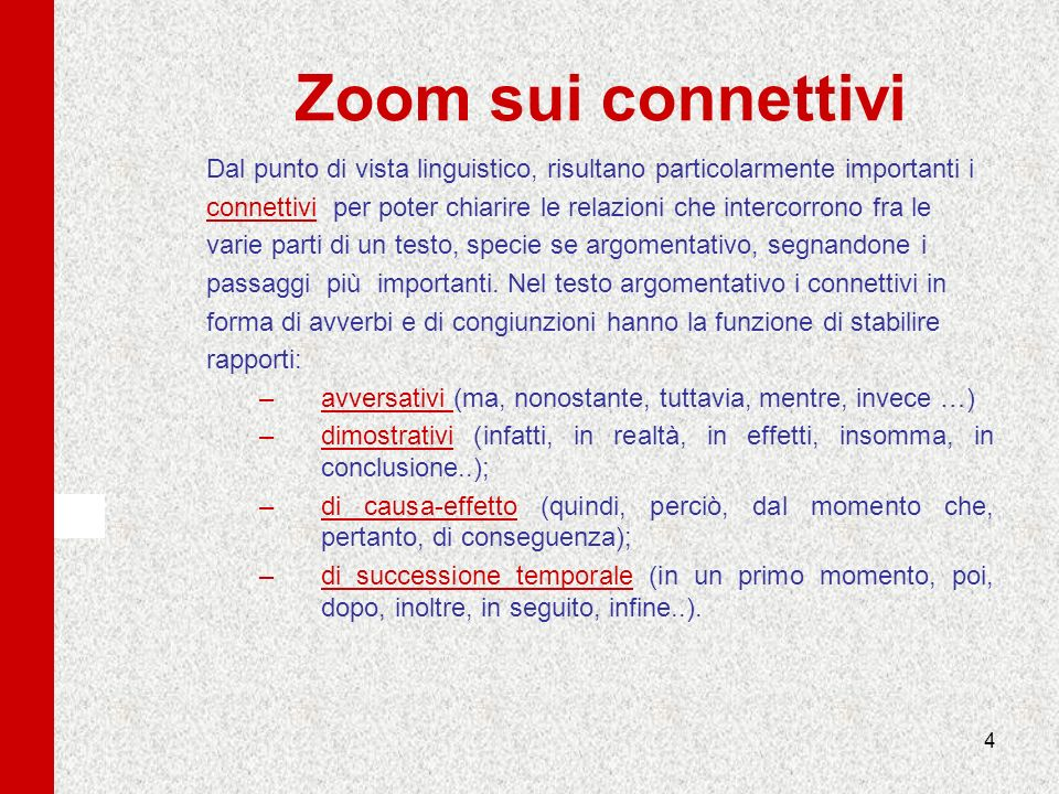 Zoom sui connettiviDal punto di vista linguistico, risultano particolarmente importanti i.