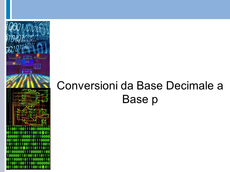 Conversioni da Base Decimale a Base p