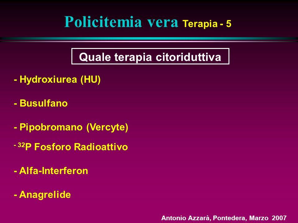 Policitemia vera Terapia - 5 Quale terapia citoriduttiva
