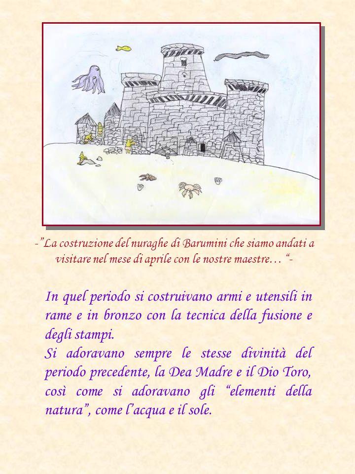 - La costruzione del nuraghe di Barumini che siamo andati a visitare nel mese di aprile con le nostre maestre… -