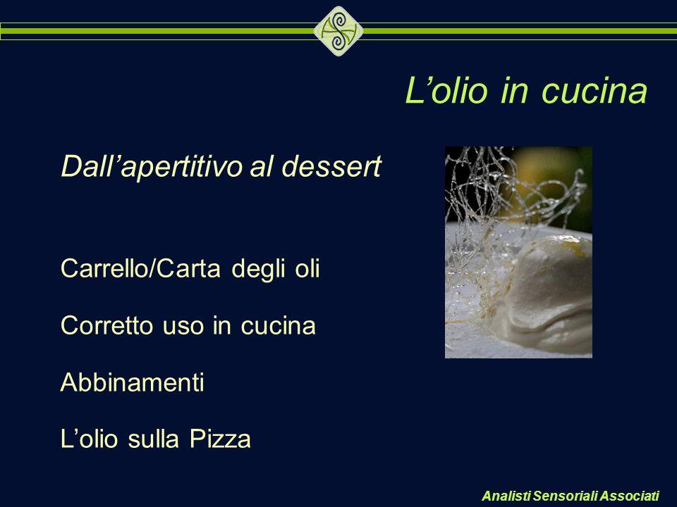L'olio in cucina Dall'apertitivo al dessert Carrello/Carta degli oli