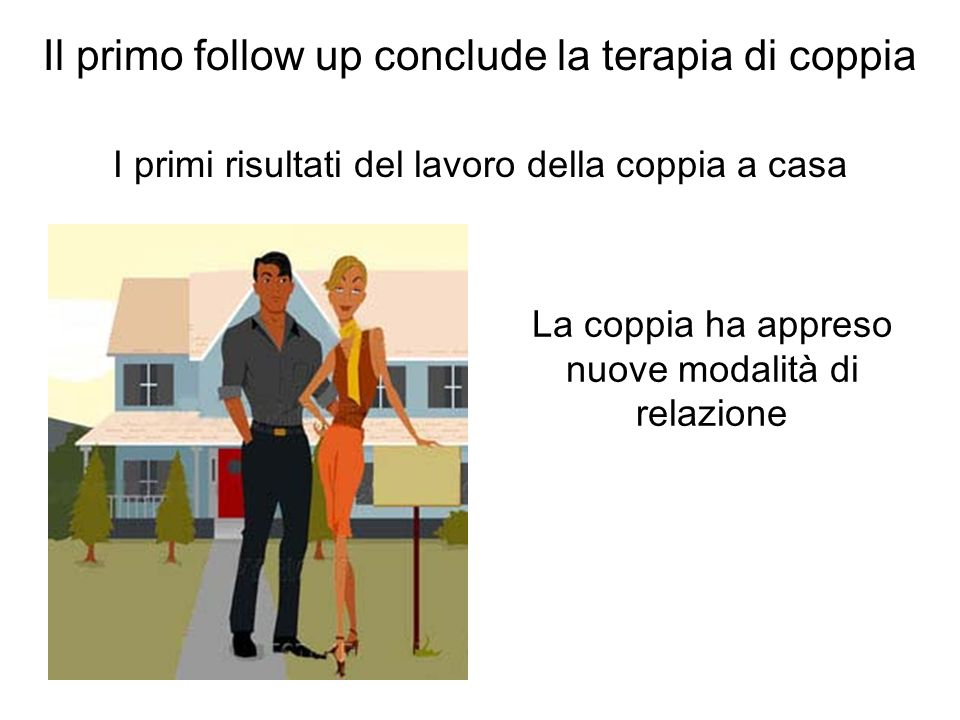 Il primo follow up conclude la terapia di coppia