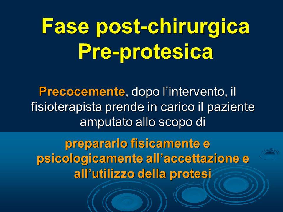 Fase post-chirurgica Pre-protesica