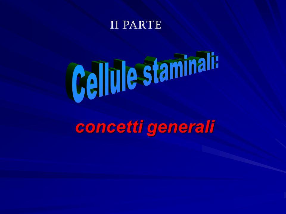 II parte Cellule staminali: concetti generali