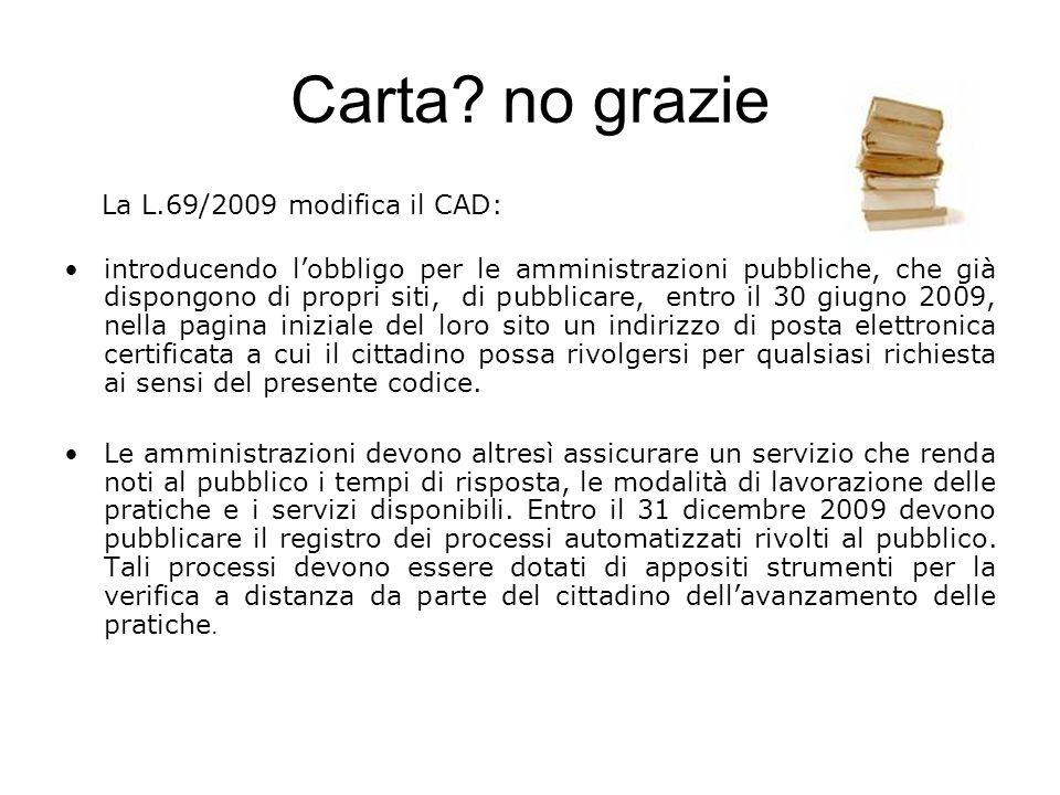 Carta no grazie La L.69/2009 modifica il CAD: