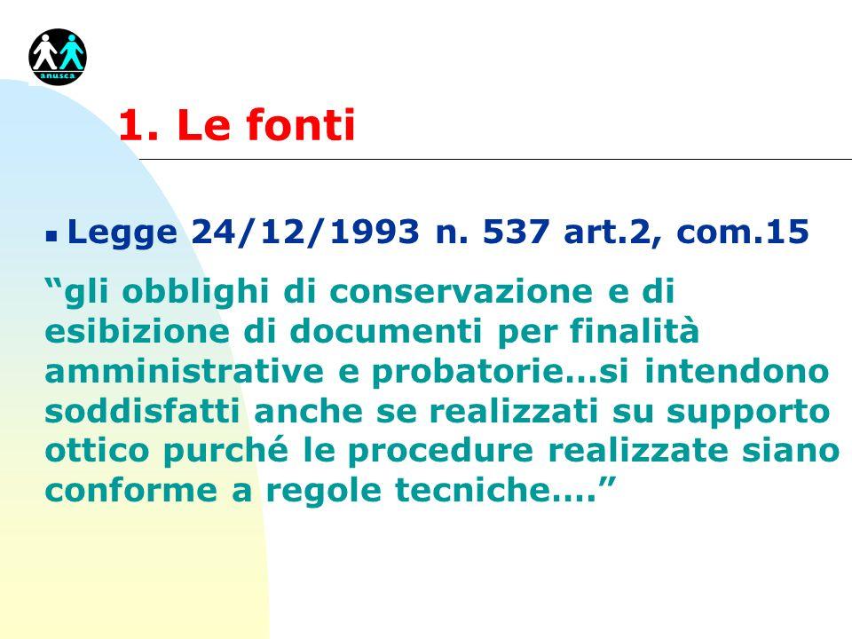 1. Le fonti Legge 24/12/1993 n. 537 art.2, com.15.