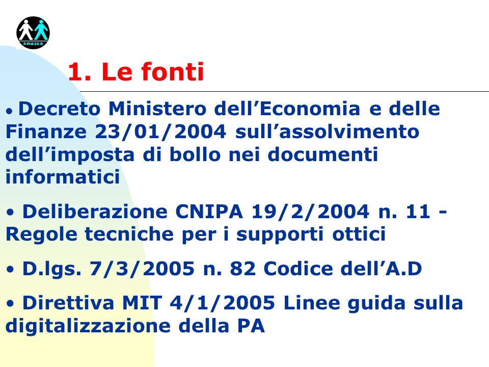 1. Le fonti Decreto Ministero dell'Economia e delle Finanze 23/01/2004 sull'assolvimento dell'imposta di bollo nei documenti informatici.