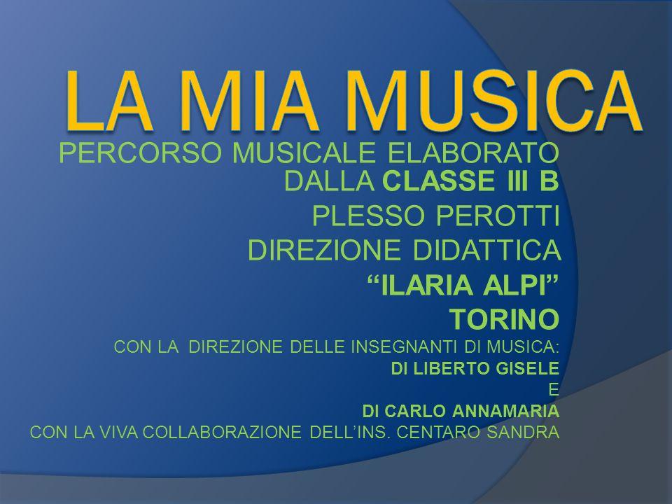 LA MIA MUSICA PERCORSO MUSICALE ELABORATO DALLA CLASSE III B