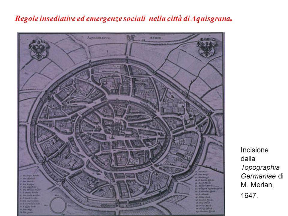 Regole insediative ed emergenze sociali nella città di Aquisgrana.