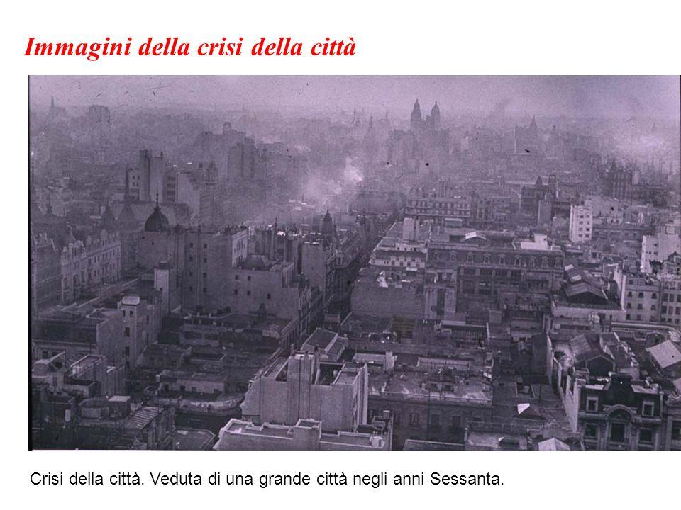 Immagini della crisi della città