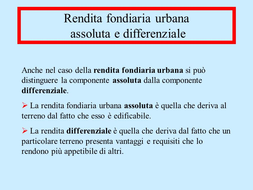 Rendita fondiaria urbana assoluta e differenziale