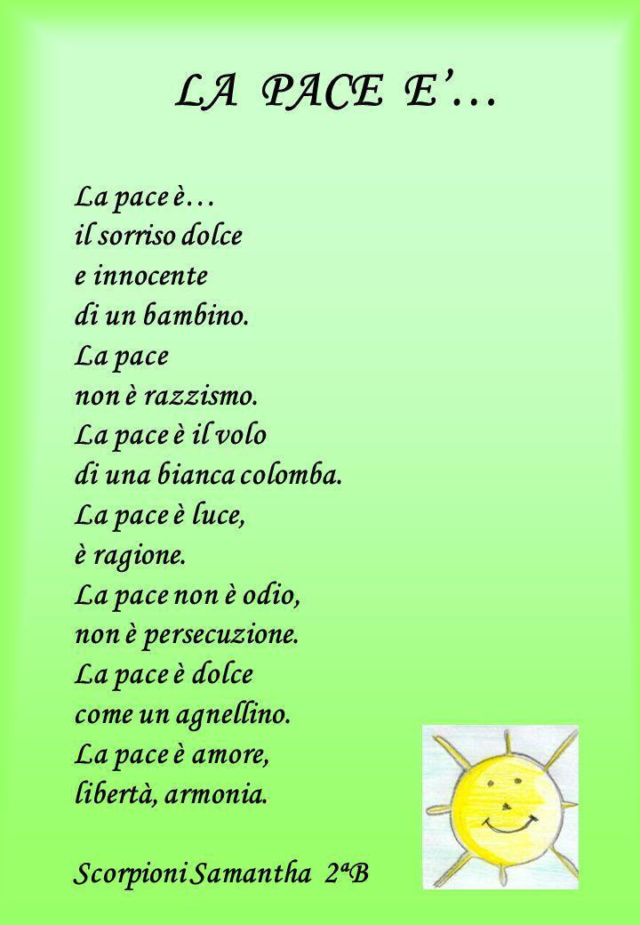 LA PACE E'… La pace è… il sorriso dolce e innocente di un bambino.