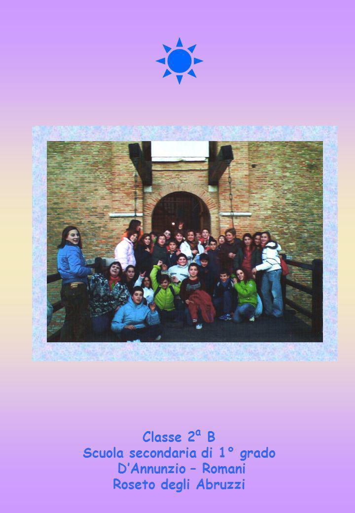a Classe 2 B Scuola secondaria di 1° grado D'Annunzio – Romani Roseto degli Abruzzi