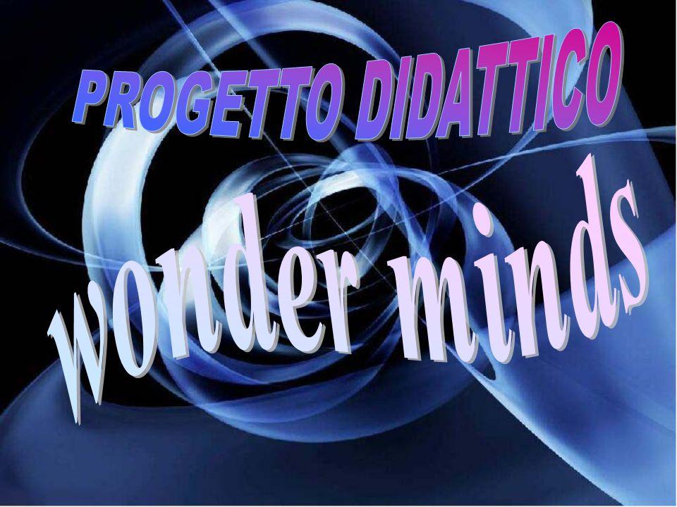 PROGETTO DIDATTICO wonder minds