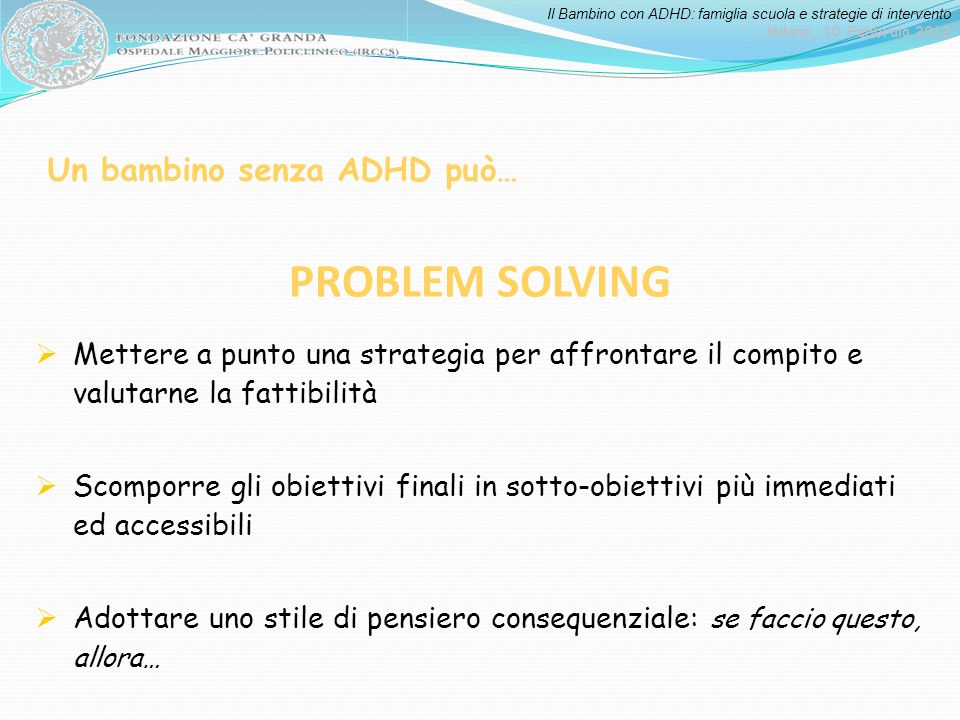 PROBLEM SOLVING Un bambino senza ADHD può…