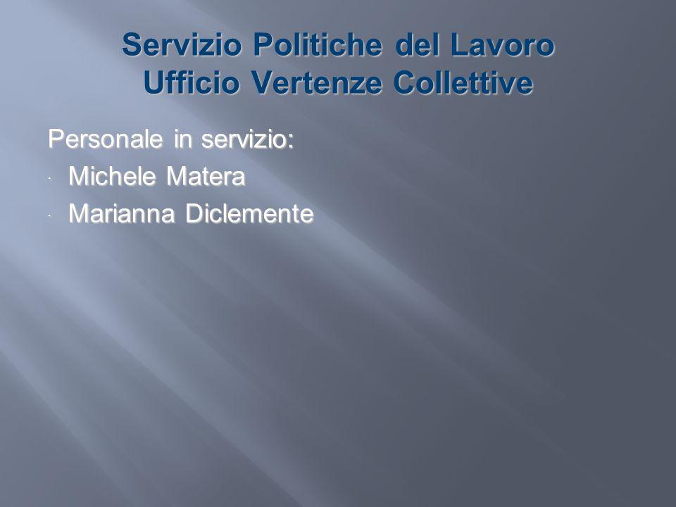 Servizio Politiche del Lavoro Ufficio Vertenze Collettive