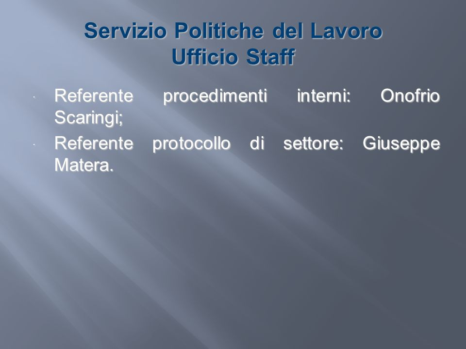 Servizio Politiche del Lavoro Ufficio Staff