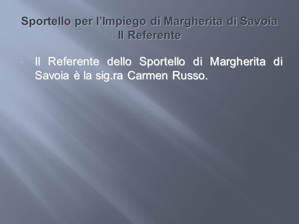 Sportello per l'Impiego di Margherita di Savoia Il Referente