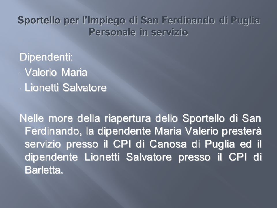 Dipendenti: Valerio Maria Lionetti Salvatore
