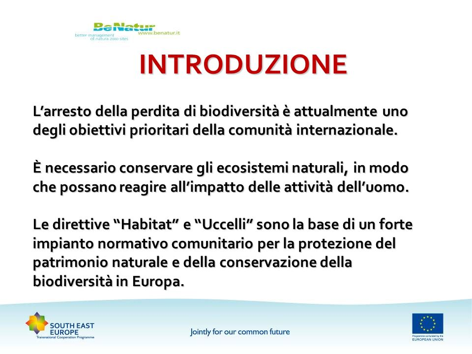 INTRODUZIONEL'arresto della perdita di biodiversità è attualmente uno degli obiettivi prioritari della comunità internazionale.