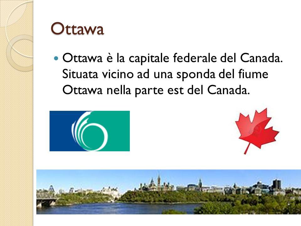 Ottawa Ottawa è la capitale federale del Canada.