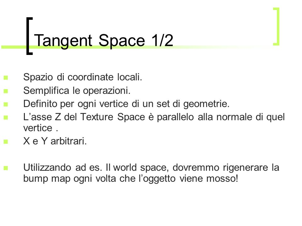 Tangent Space 1/2 Spazio di coordinate locali.