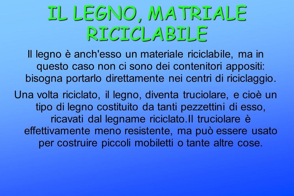 IL LEGNO, MATRIALE RICICLABILE