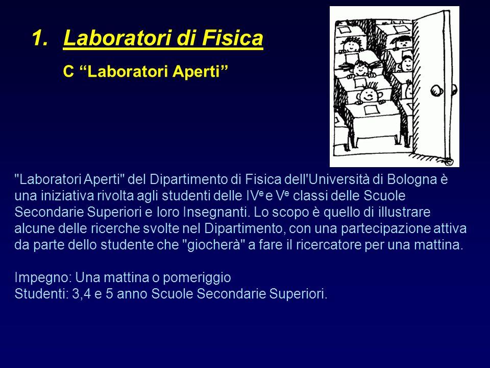 Laboratori di Fisica C Laboratori Aperti