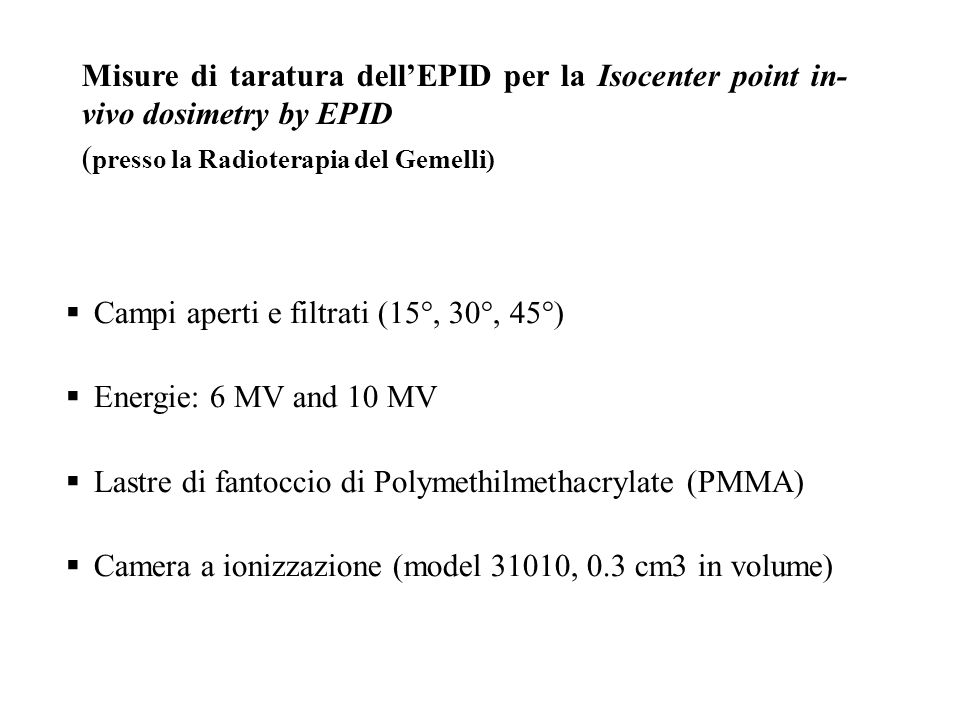 Misure di taratura dell'EPID per la Isocenter point in-vivo dosimetry by EPID
