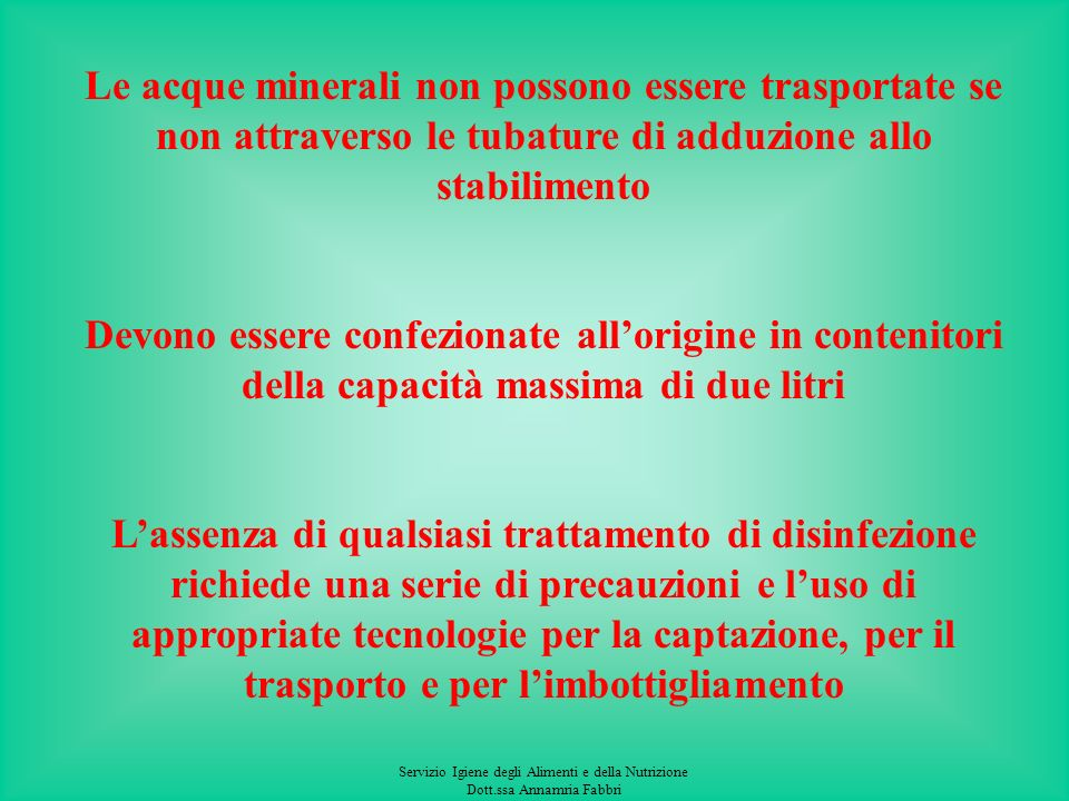 Le acque minerali non possono essere trasportate se non attraverso le tubature di adduzione allo stabilimento