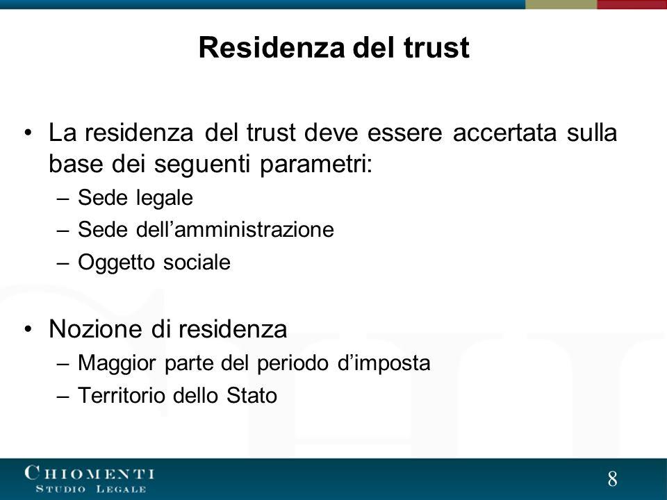 Residenza del trust La residenza del trust deve essere accertata sulla base dei seguenti parametri: