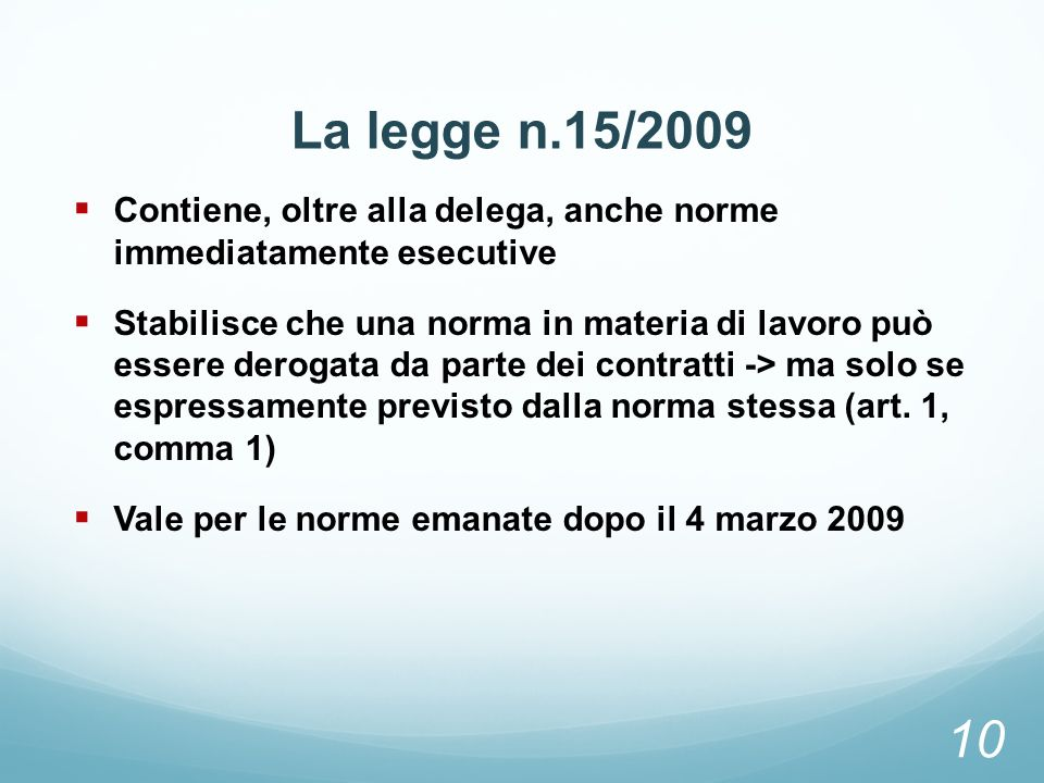 La legge n.15/2009 Contiene, oltre alla delega, anche norme immediatamente esecutive.