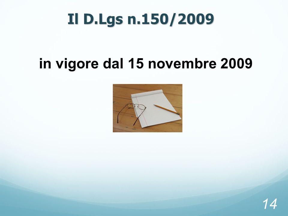 Il D.Lgs n.150/2009 in vigore dal 15 novembre 2009