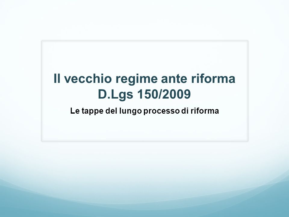 Il vecchio regime ante riforma D.Lgs 150/2009