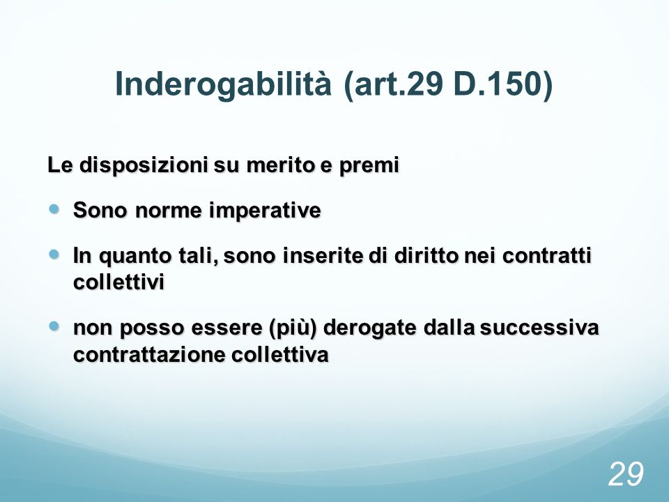 Inderogabilità (art.29 D.150)