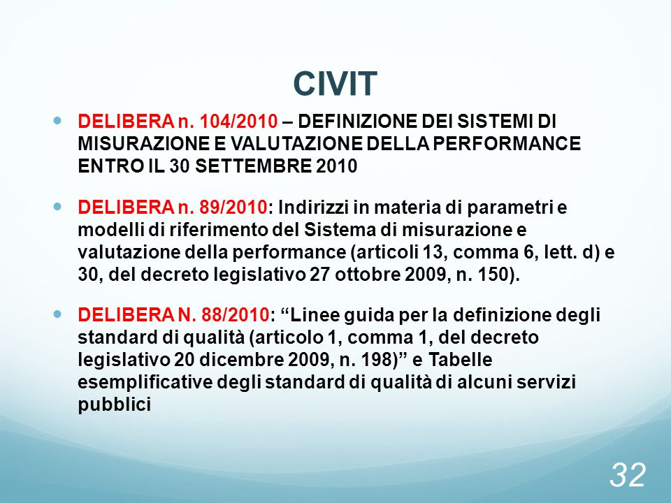 CIVITDELIBERA n. 104/2010 – DEFINIZIONE DEI SISTEMI DI MISURAZIONE E VALUTAZIONE DELLA PERFORMANCE ENTRO IL 30 SETTEMBRE 2010.