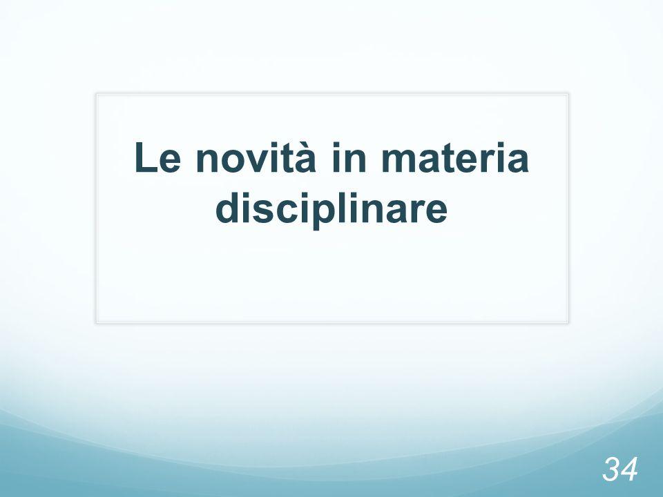 Le novità in materia disciplinare