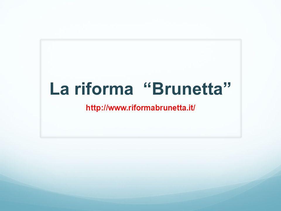 La riforma Brunetta http://www.riformabrunetta.it/