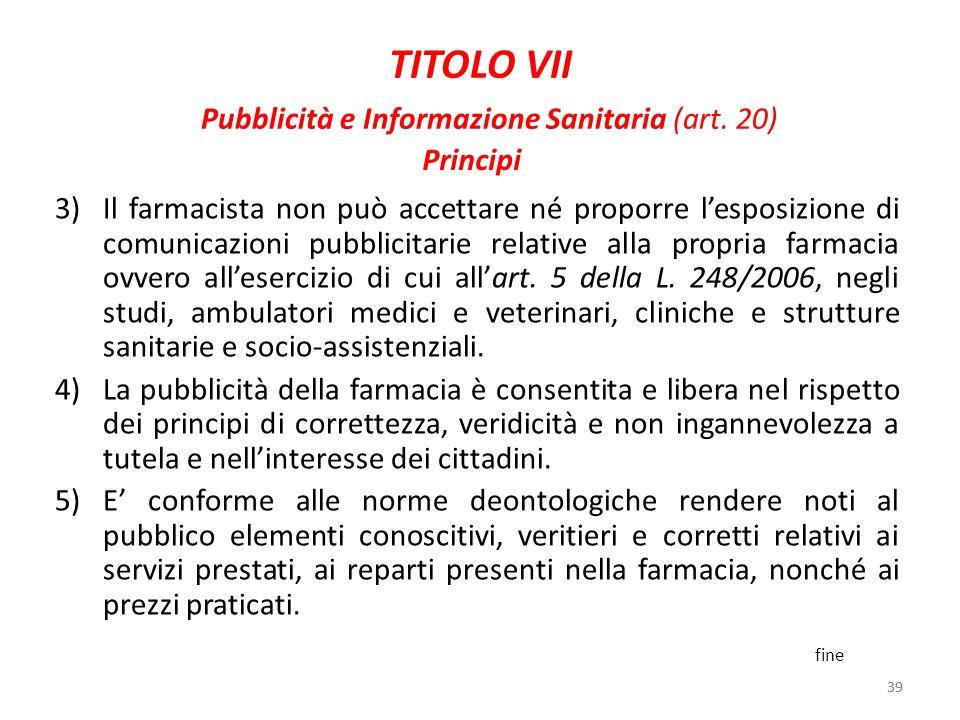 TITOLO VII Pubblicità e Informazione Sanitaria (art. 20)