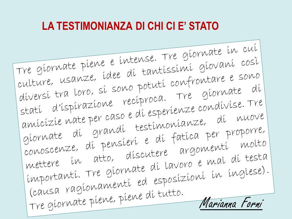 Marianna Forni LA TESTIMONIANZA DI CHI CI E' STATO