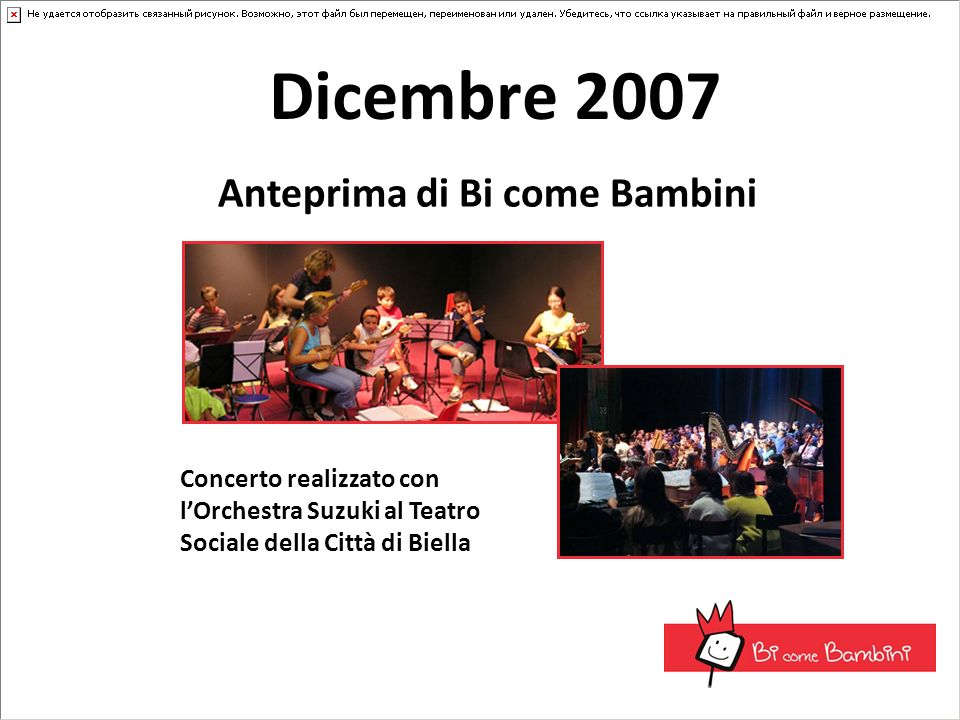 Dicembre 2007 Anteprima di Bi come Bambini Concerto realizzato con