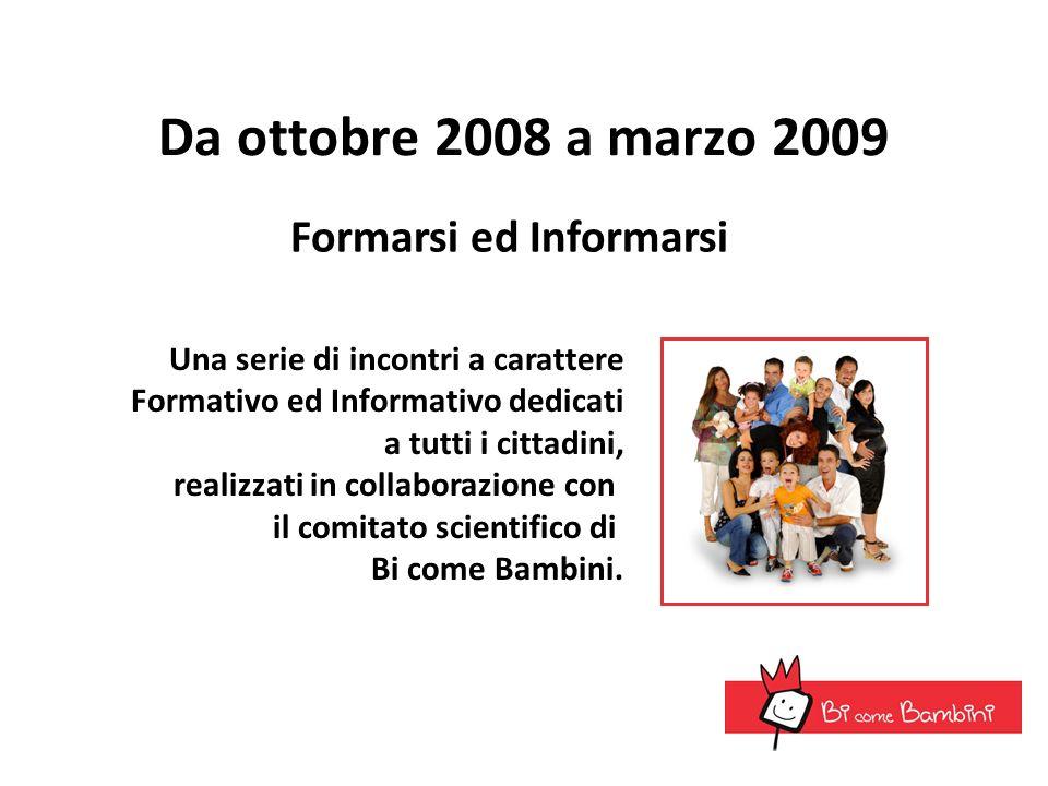 Da ottobre 2008 a marzo 2009 Formarsi ed Informarsi
