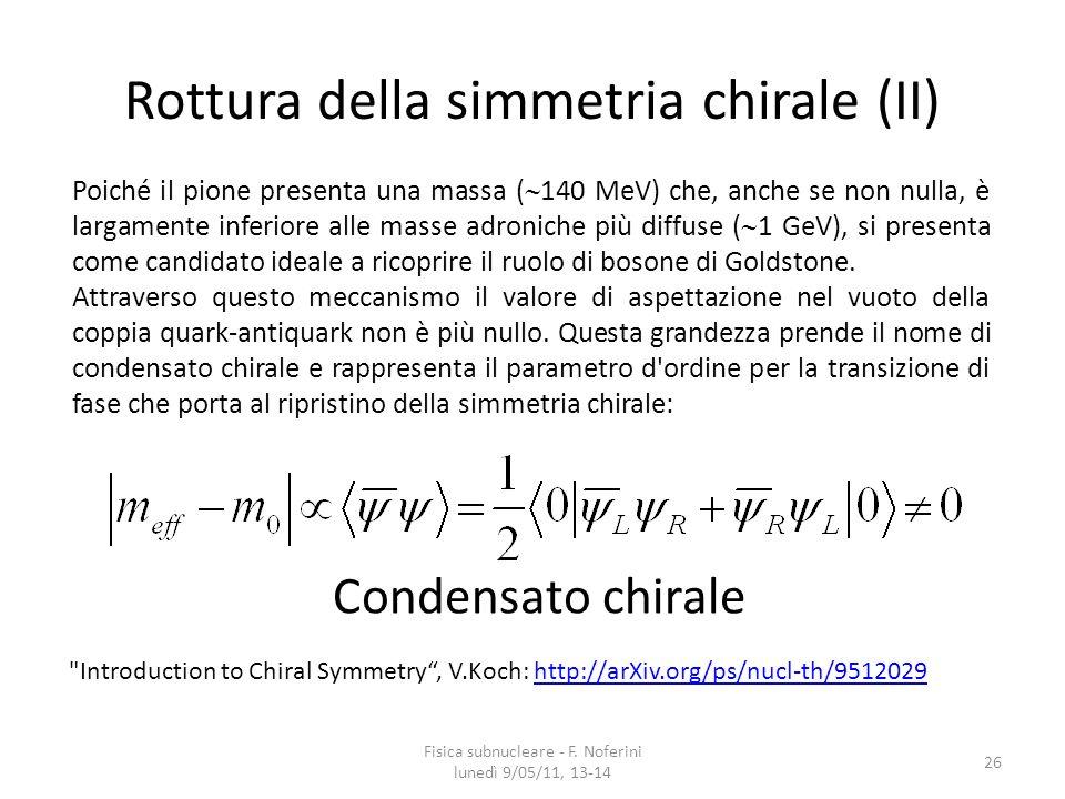 Rottura della simmetria chirale (II)