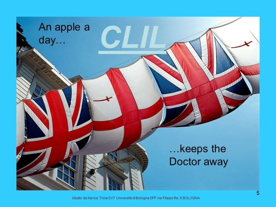 CLIL An apple a day… …keeps the Doctor away