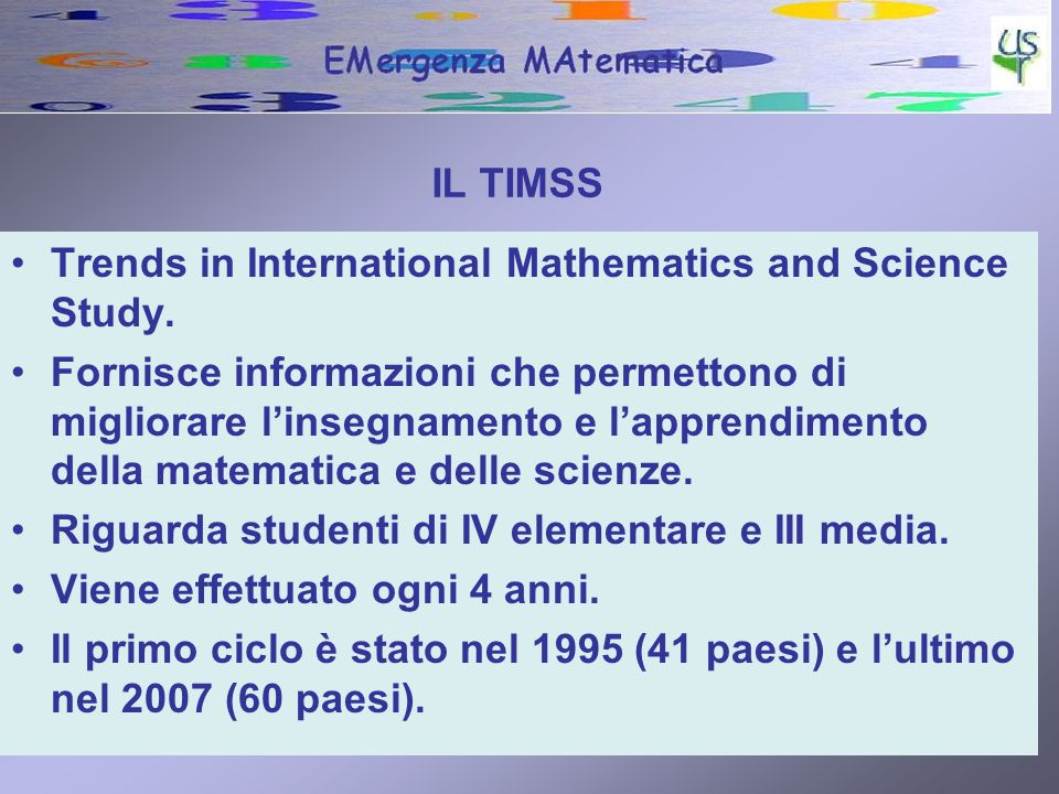 IL TIMSSTrends in International Mathematics and Science Study.