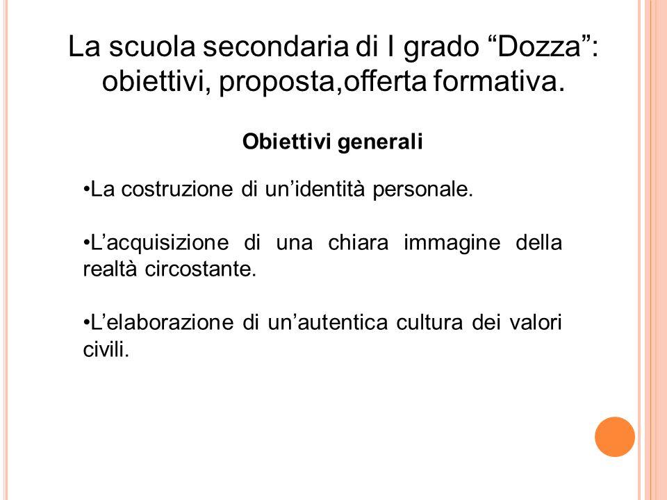La scuola secondaria di I grado Dozza : obiettivi, proposta,offerta formativa.