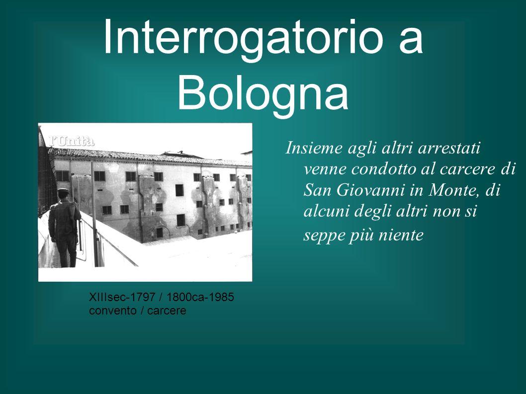 Interrogatorio a Bologna