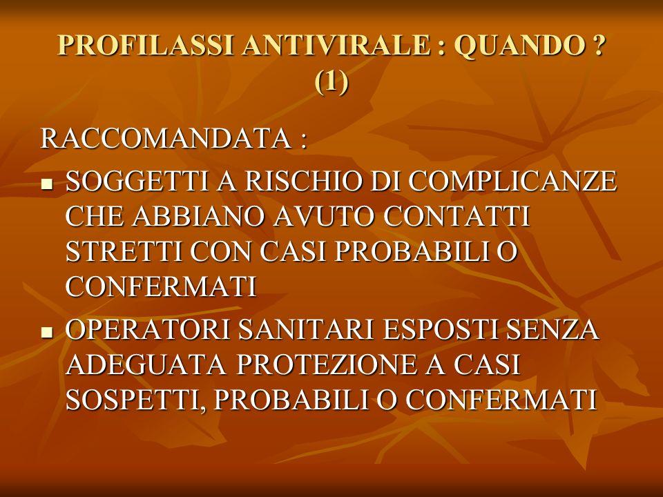 PROFILASSI ANTIVIRALE : QUANDO (1)