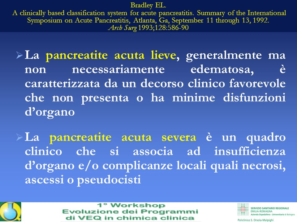 Bradley EL. A clinically based classification system for acute pancreatitis. Summary of the International Symposium on Acute Pancreatitis, Atlanta, Ga, September 11 through 13, 1992. Arch Surg 1993;128:586-90