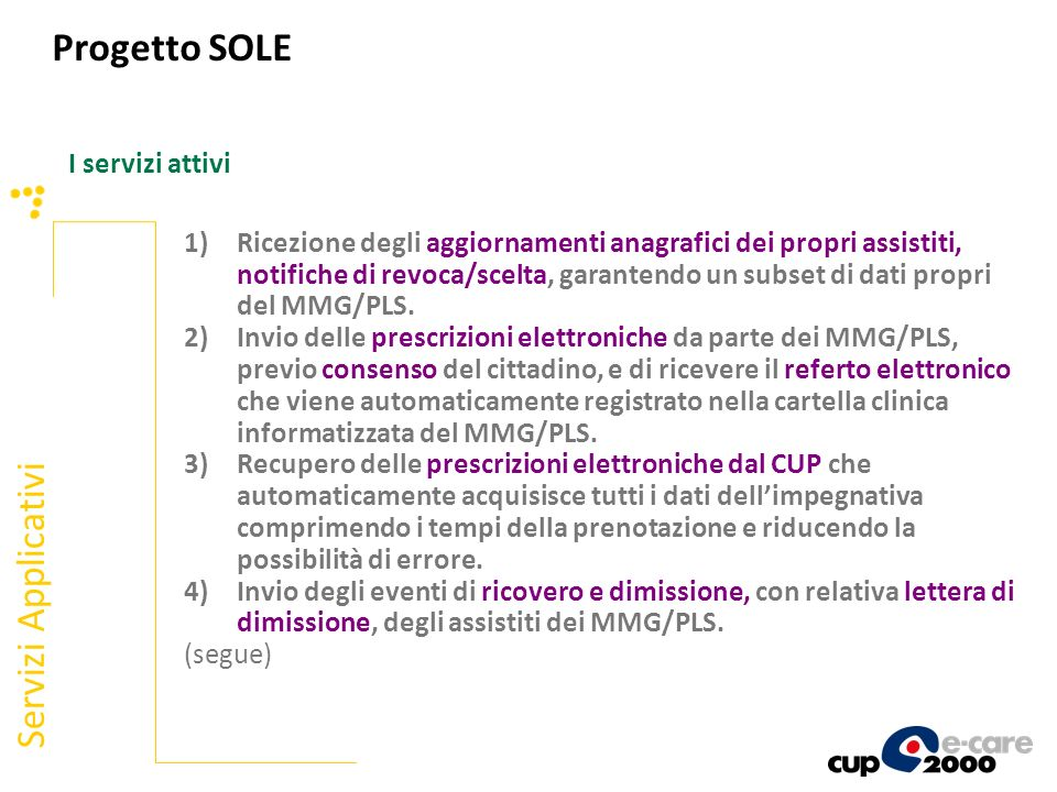 Progetto SOLE Servizi Applicativi I servizi attivi